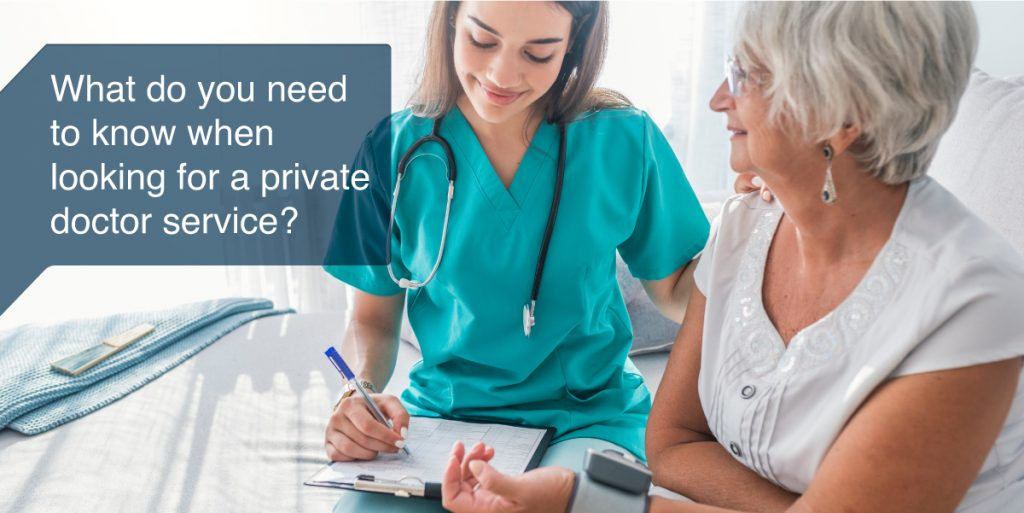What do you need to know when looking for a private doctor service