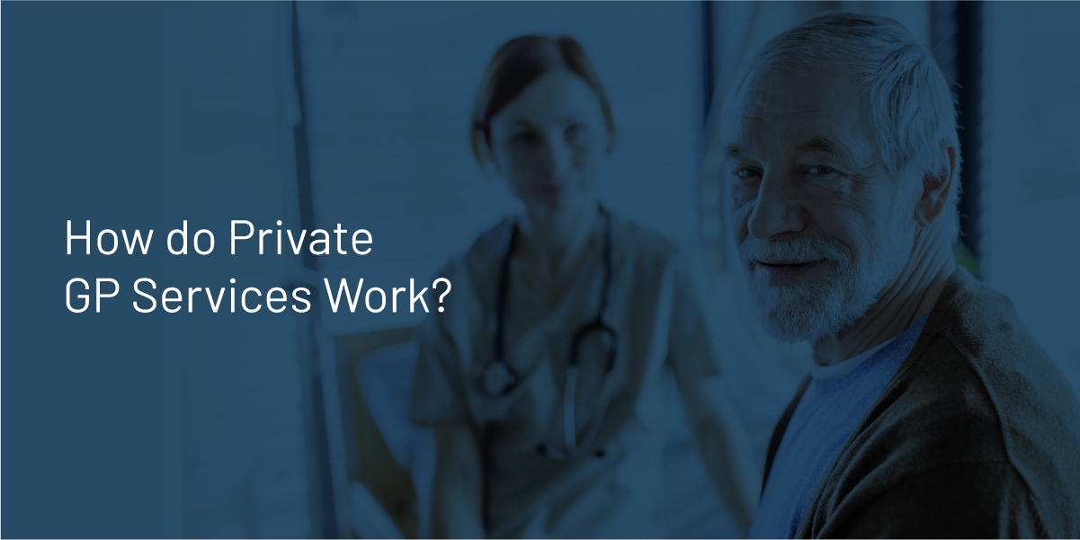 How_do_Private_GP_Services_Work