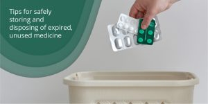 Tips for safely storing and disposing of expired unused medicine