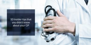 10 Insider tips that you didn t know about your GP