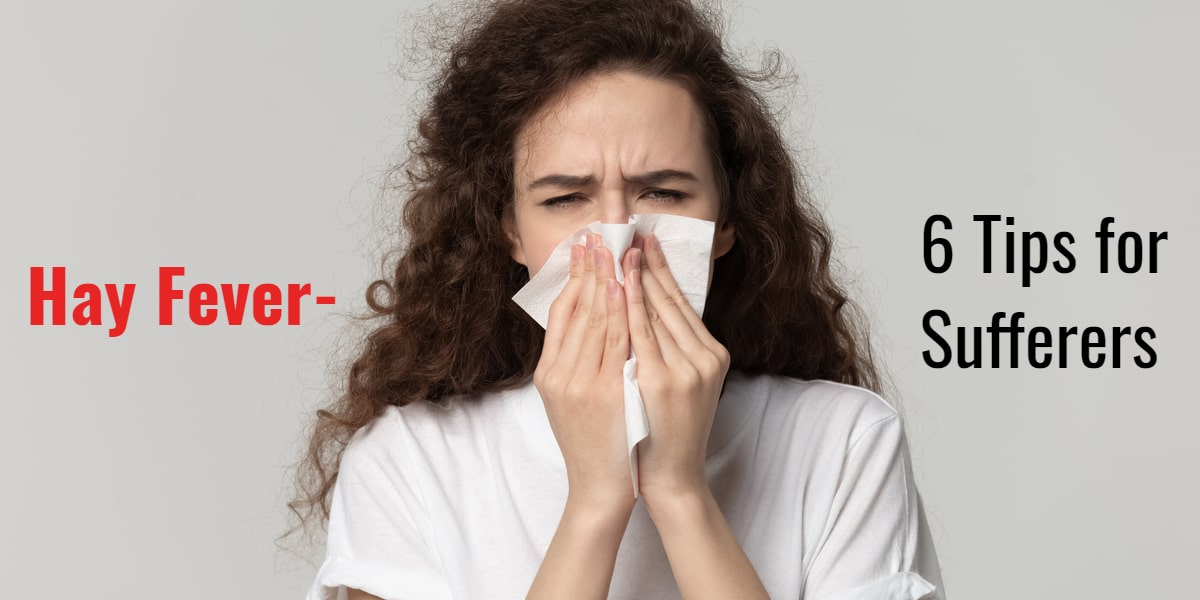 Hay Fever- 6 Tips for Sufferers