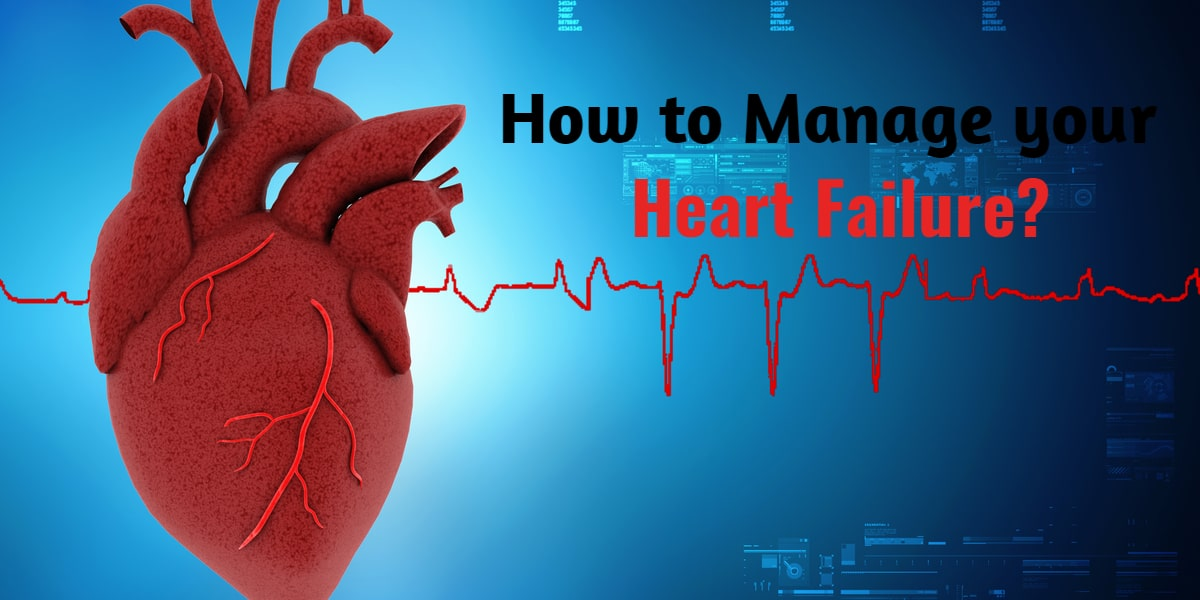 How to manage your heart failure